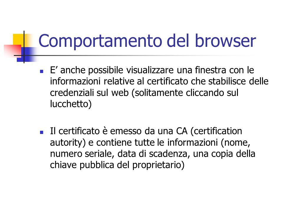 Comportamento del browser E anche possibile visualizzare una finestra con le informazioni relative al certificato che stabilisce delle credenziali sul