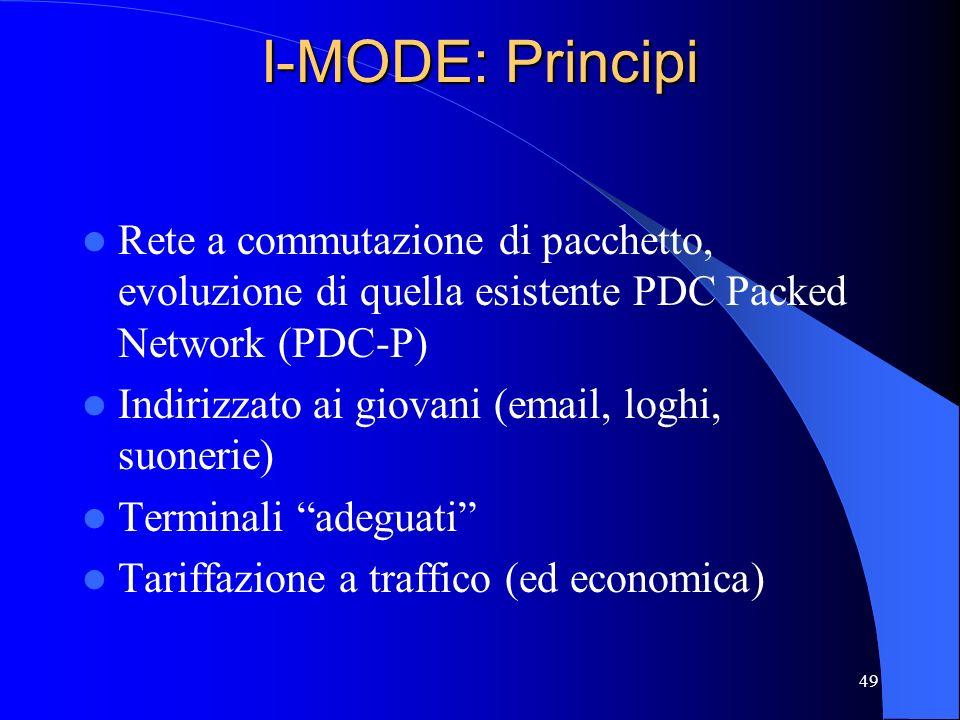 49 I-MODE: Principi Rete a commutazione di pacchetto, evoluzione di quella esistente PDC Packed Network (PDC-P) Indirizzato ai giovani (email, loghi, suonerie) Terminali adeguati Tariffazione a traffico (ed economica)