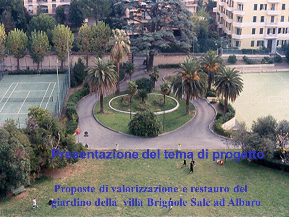 Presentazione del tema di progetto Proposte di valorizzazione e restauro del giardino della villa Brignole Sale ad Albaro