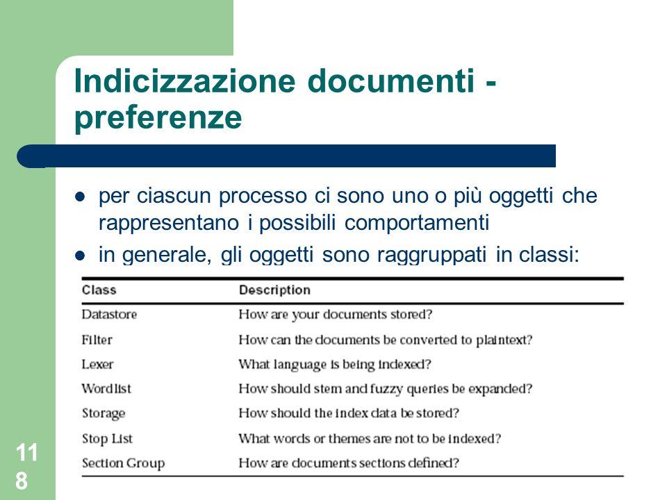118 Indicizzazione documenti - preferenze per ciascun processo ci sono uno o più oggetti che rappresentano i possibili comportamenti in generale, gli oggetti sono raggruppati in classi: