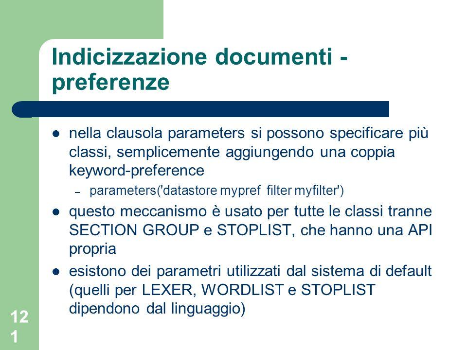 121 Indicizzazione documenti - preferenze nella clausola parameters si possono specificare più classi, semplicemente aggiungendo una coppia keyword-pr
