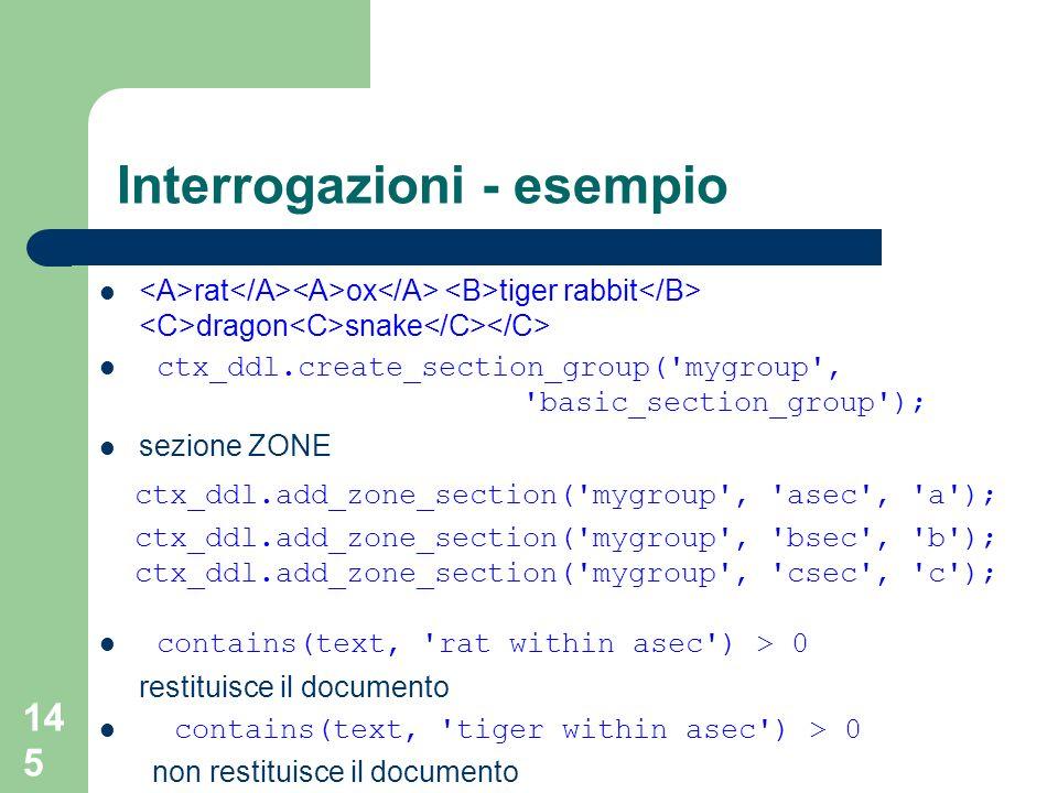 145 Interrogazioni - esempio rat ox tiger rabbit dragon snake ctx_ddl.create_section_group('mygroup', 'basic_section_group'); sezione ZONE ctx_ddl.add