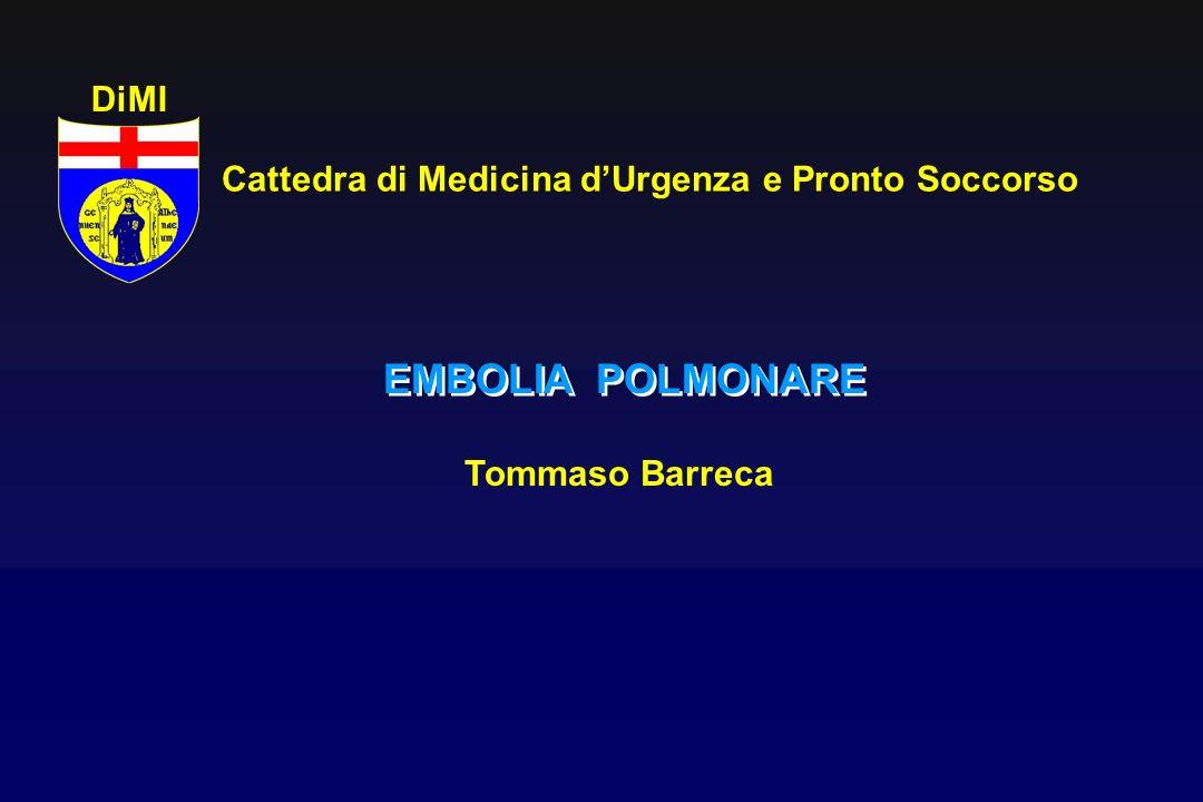 EMBOLIA POLMONARE Tommaso Barreca Cattedra di Medicina dUrgenza e Pronto Soccorso DiMI
