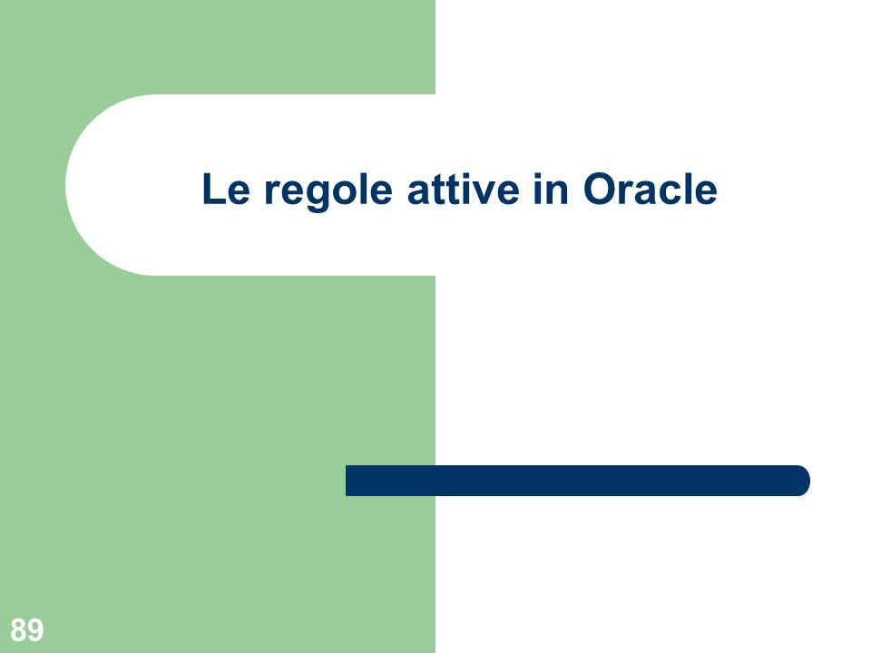 89 Le regole attive in Oracle