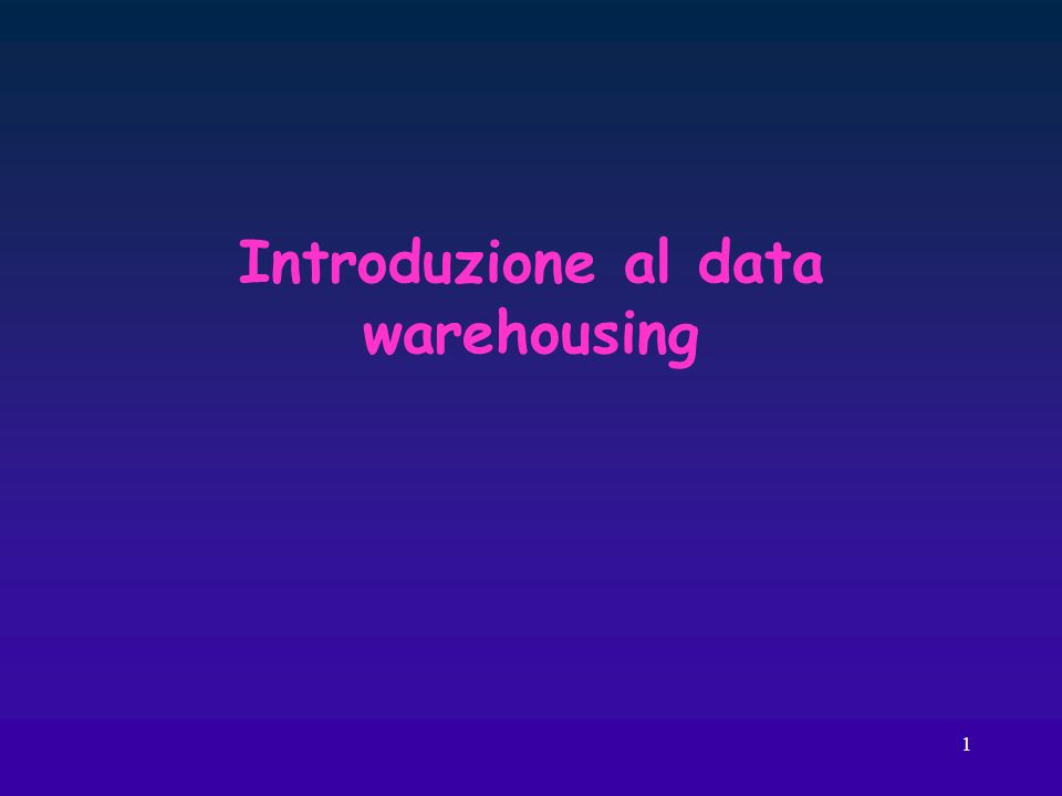 12 Client Warehouse Source Query & Analysis Integration Metadata I sistemi di data warehousing