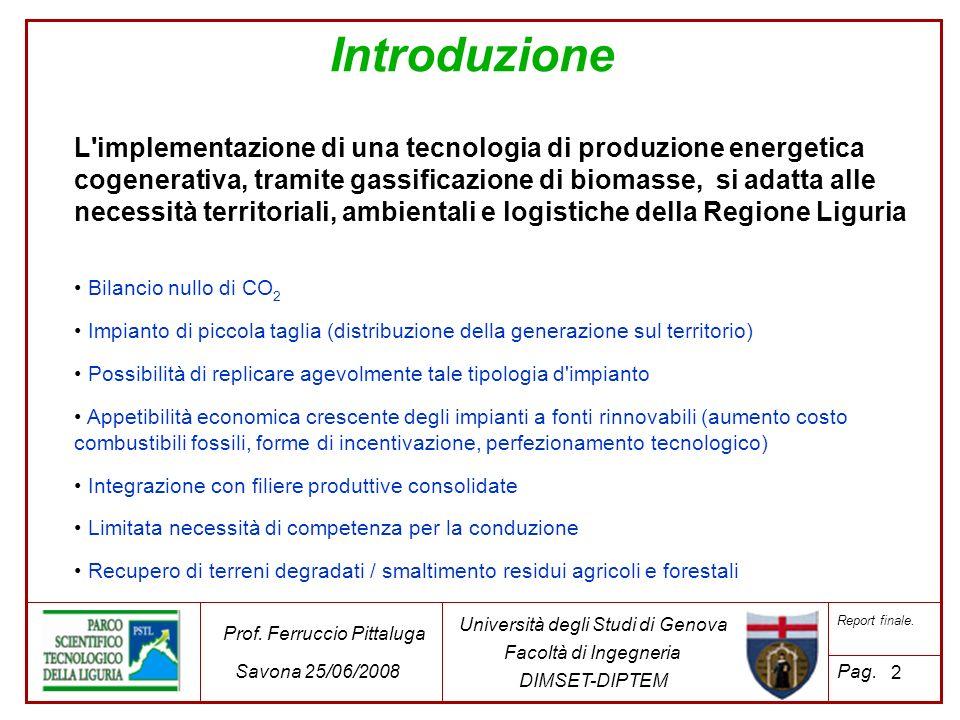 Comparazione risultati - composizione Valori medi sullintera prova 70% cippato – 30% clean-coke 100% cippato 43 Università degli Studi di Genova Facoltà di Ingegneria DIMSET-DIPTEM Prof.