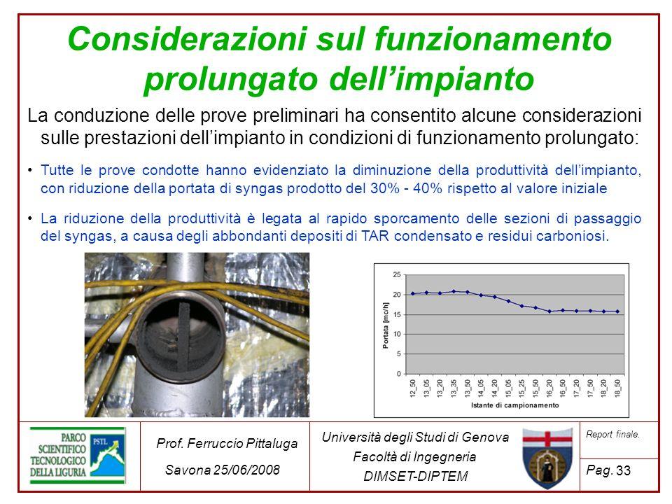 33 Università degli Studi di Genova Facoltà di Ingegneria DIMSET-DIPTEM Prof. Ferruccio Pittaluga Savona 25/06/2008 Report finale. Pag. Considerazioni