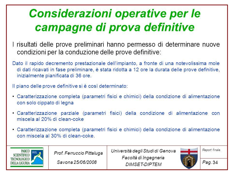 34 Università degli Studi di Genova Facoltà di Ingegneria DIMSET-DIPTEM Prof. Ferruccio Pittaluga Savona 25/06/2008 Report finale. Pag. Considerazioni
