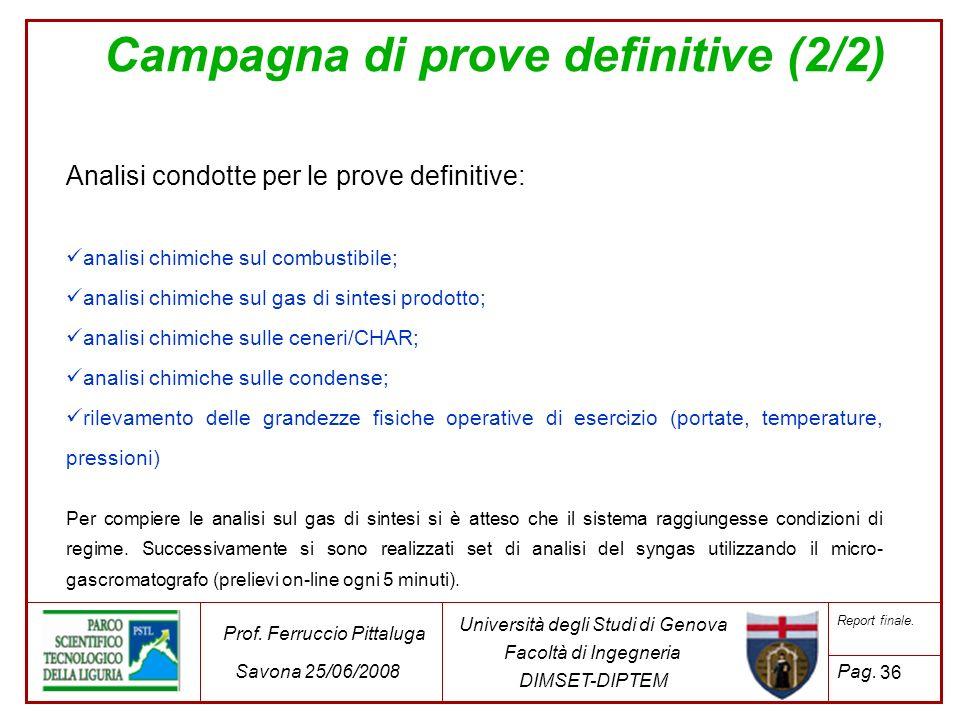 36 Università degli Studi di Genova Facoltà di Ingegneria DIMSET-DIPTEM Prof. Ferruccio Pittaluga Savona 25/06/2008 Report finale. Pag. Campagna di pr