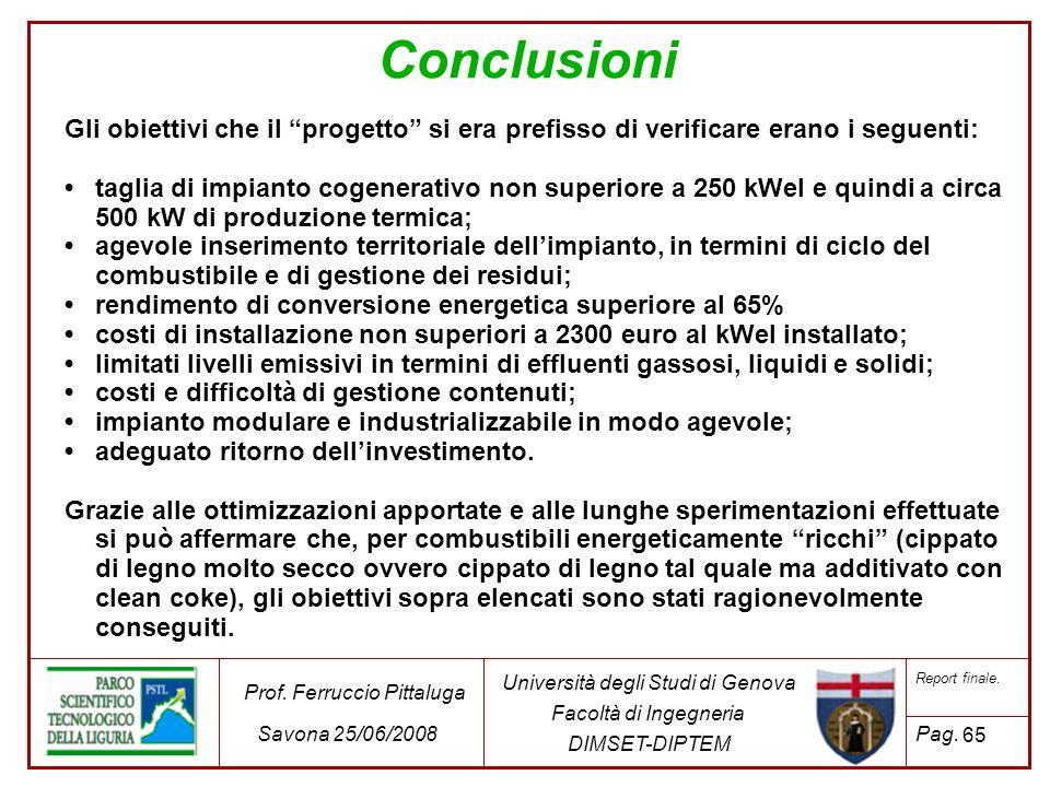 65 Università degli Studi di Genova Facoltà di Ingegneria DIMSET-DIPTEM Prof. Ferruccio Pittaluga Savona 25/06/2008 Report finale. Pag. Conclusioni Gl