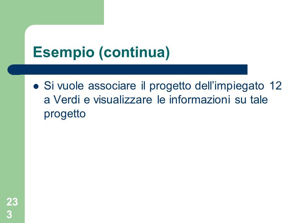 232 Esempio CREATE TYPE t_progetto AS prj#INTEGER, nomeVARCHAR(20), descrizioneVARCHAR(50), budgetINTEGER; CREATE TABLE Progetti of t_progetto; CREATE TABLE Impiegati( imp#INTEGER PRIMARY KEY, nomeVARCHAR(50), indirizzot_indirizzo, assegnamentoREF(t_progetto));