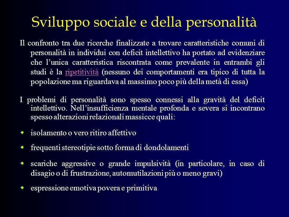 Sviluppo sociale e della personalità Il confronto tra due ricerche finalizzate a trovare caratteristiche comuni di personalità in individui con defici