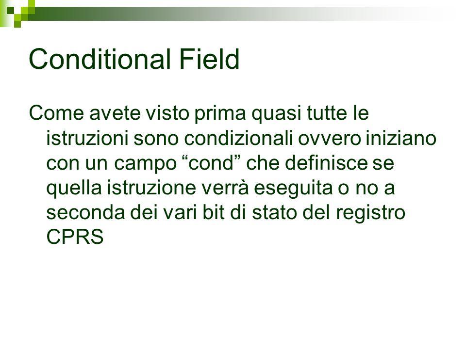Conditional Field Come avete visto prima quasi tutte le istruzioni sono condizionali ovvero iniziano con un campo cond che definisce se quella istruzi