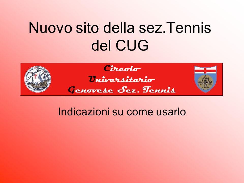 Nuovo sito della sez.Tennis del CUG Indicazioni su come usarlo