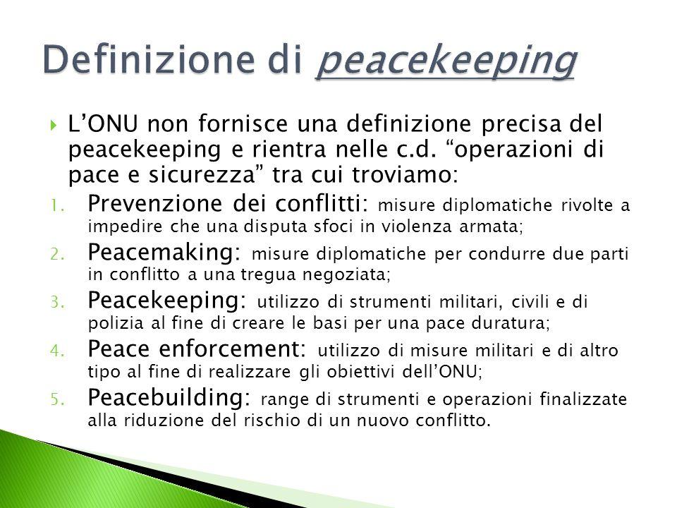 LONU non fornisce una definizione precisa del peacekeeping e rientra nelle c.d.
