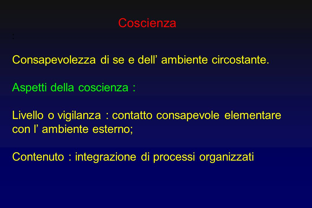 Le alterazioni del livello di coscienza comprendono : 1. Sonnolenza/sopore 2. Stupore 3. Coma