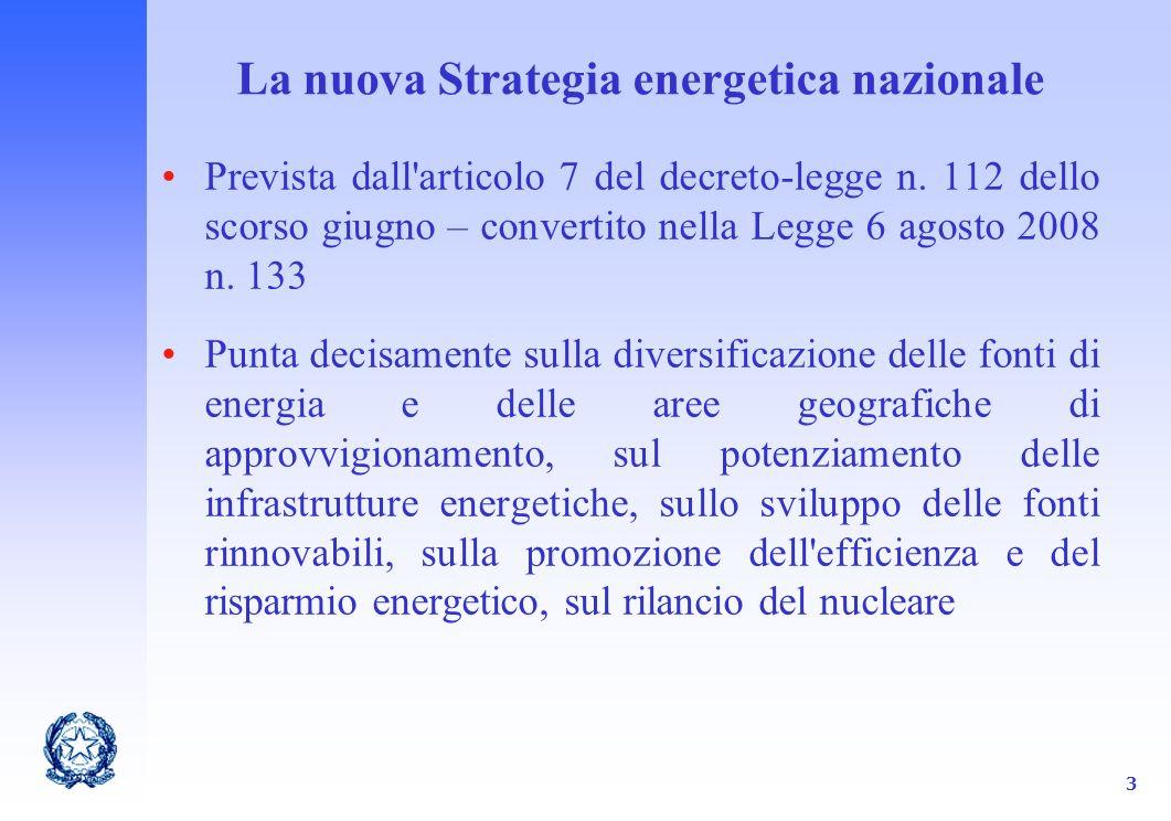 3 La nuova Strategia energetica nazionale Prevista dall articolo 7 del decreto-legge n.