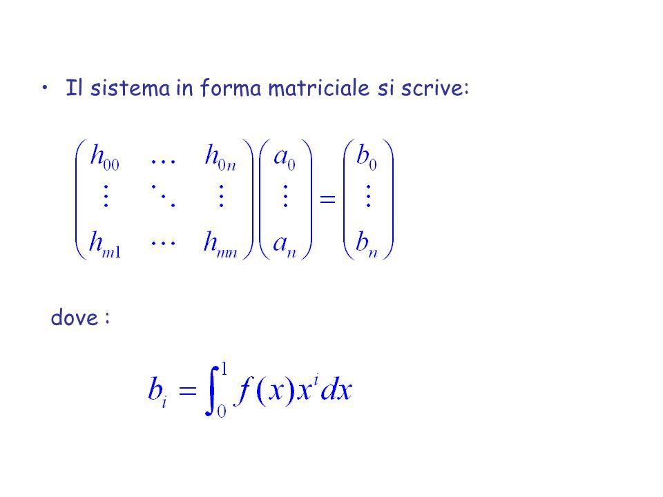 Il sistema in forma matriciale si scrive: dove :