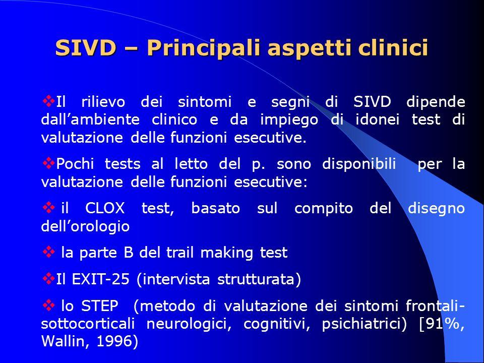 SIVD – Principali aspetti clinici Il rilievo dei sintomi e segni di SIVD dipende dallambiente clinico e da impiego di idonei test di valutazione delle