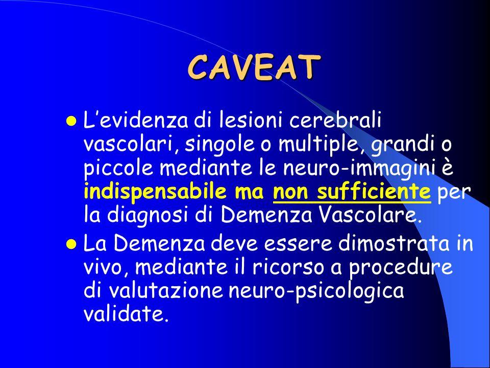 CAVEAT Levidenza di lesioni cerebrali vascolari, singole o multiple, grandi o piccole mediante le neuro-immagini è indispensabile ma non sufficiente p