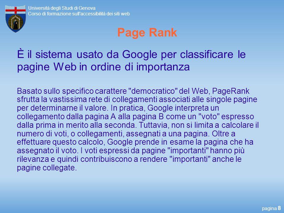pagina 19 Università degli Studi di Genova Corso di formazione sull accessibilità dei siti web Presentazione siti di facoltà Chi si occupa del sito (referenti, responsabili, ecc...).