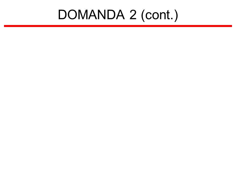 DOMANDA 2 (cont.)