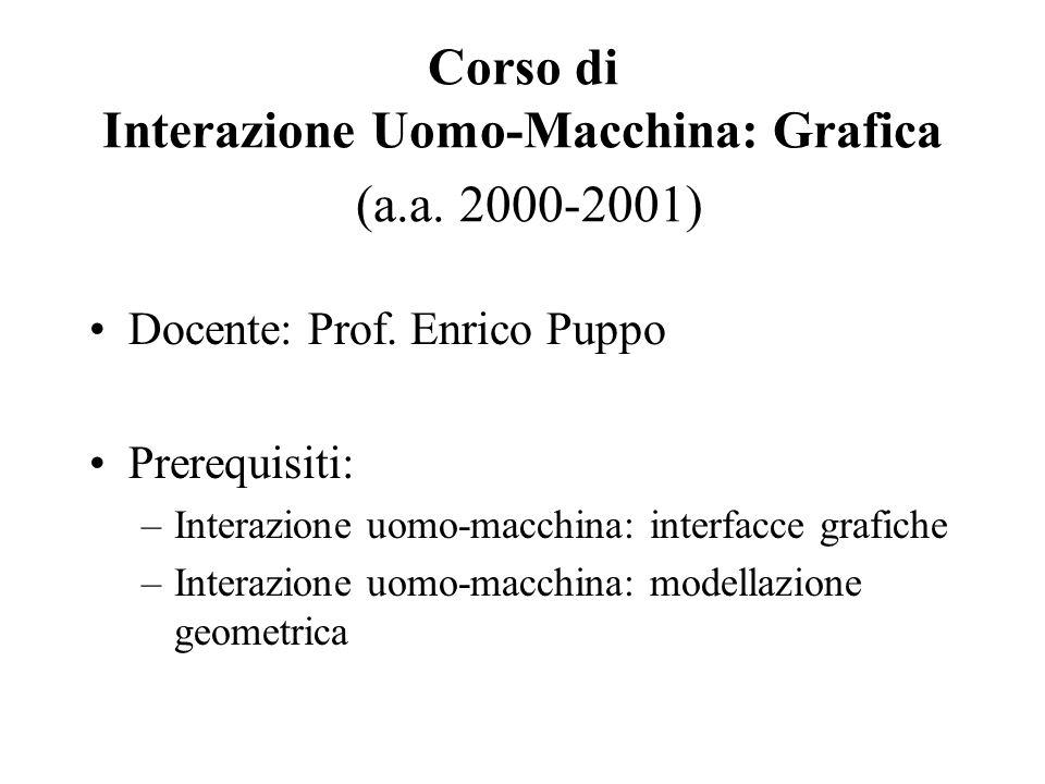 Corso di Interazione Uomo-Macchina: Grafica (a.a. 2000-2001) Docente: Prof.