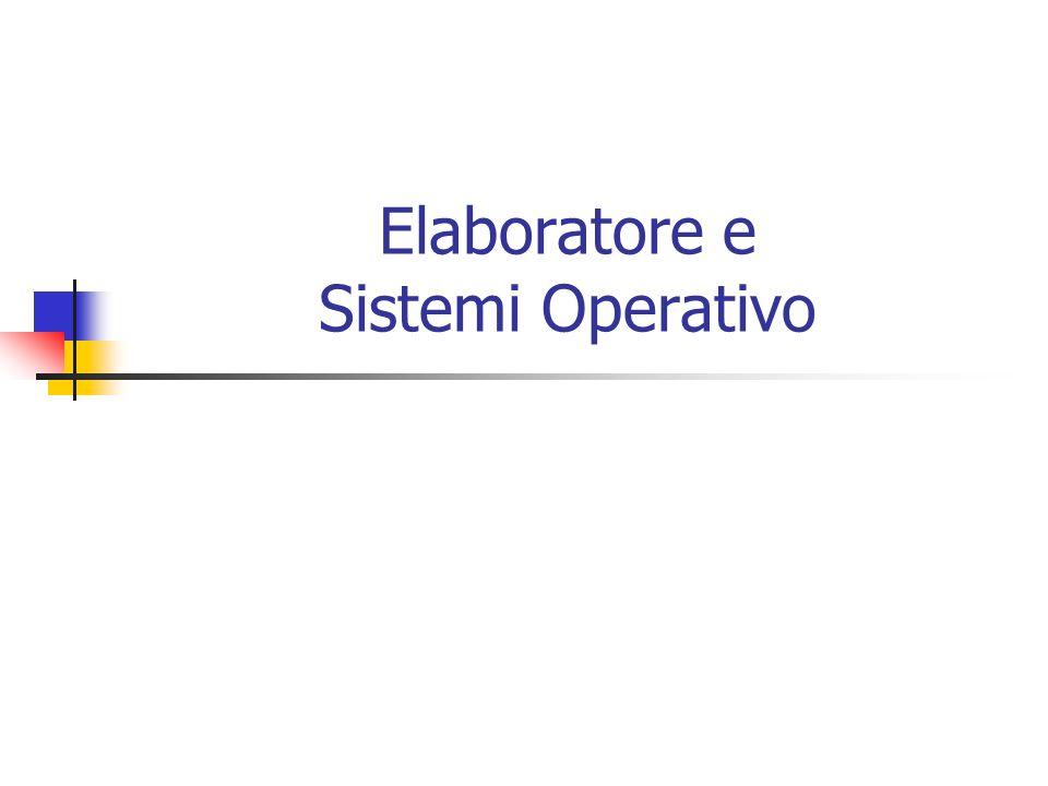 Elaboratore e Sistemi Operativo