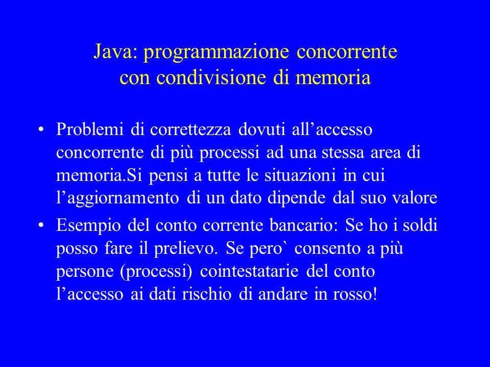 Caratteristiche di Java per scrivere programmi concorrenti Possibilità di generare processi usando la Classe Thread.