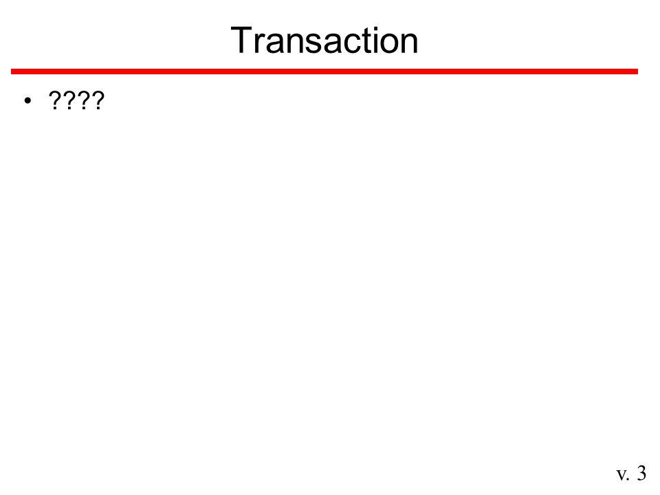 v. 3 Transaction