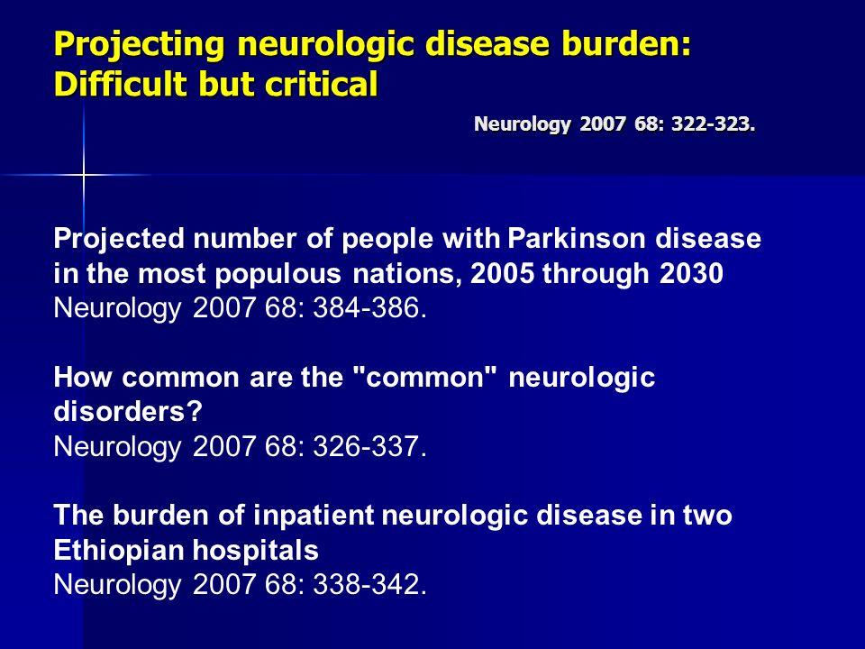Projected number of people with Parkinson disease in the most populous nations, 2005 through 2030 Neurology 2007 68: 384-386. How common are the