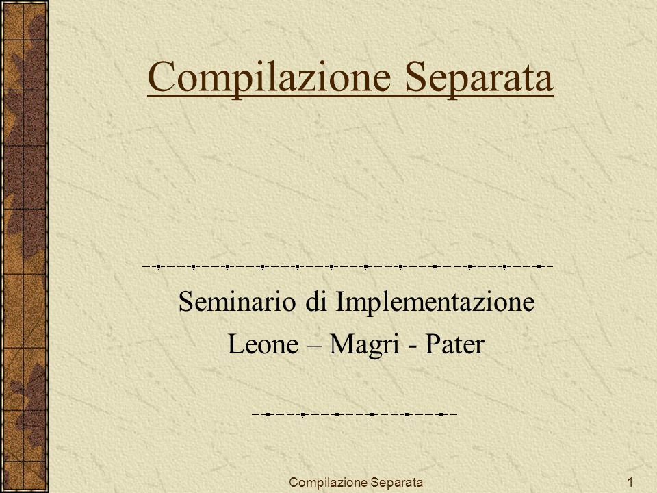 Compilazione Separata22 Un compilatore standard Java puo giocare il doppio ruolo di meccanismo di compilazione separata e di interchecking Perché Java non supporta la vera Compilazione Separata.