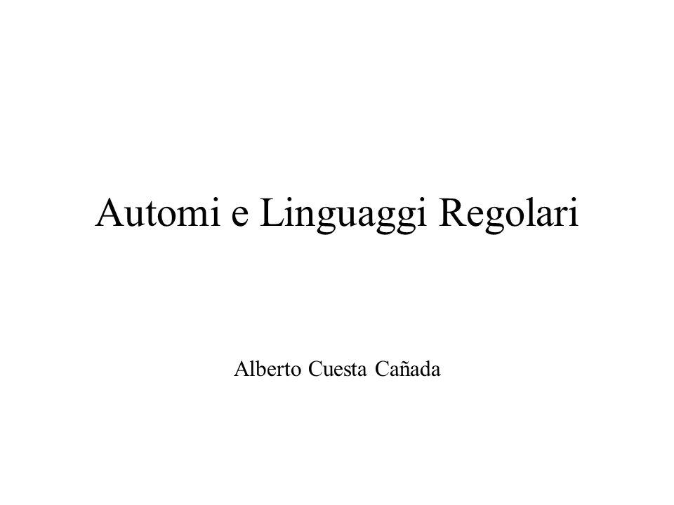 Automi e Linguaggi Regolari Alberto Cuesta Cañada