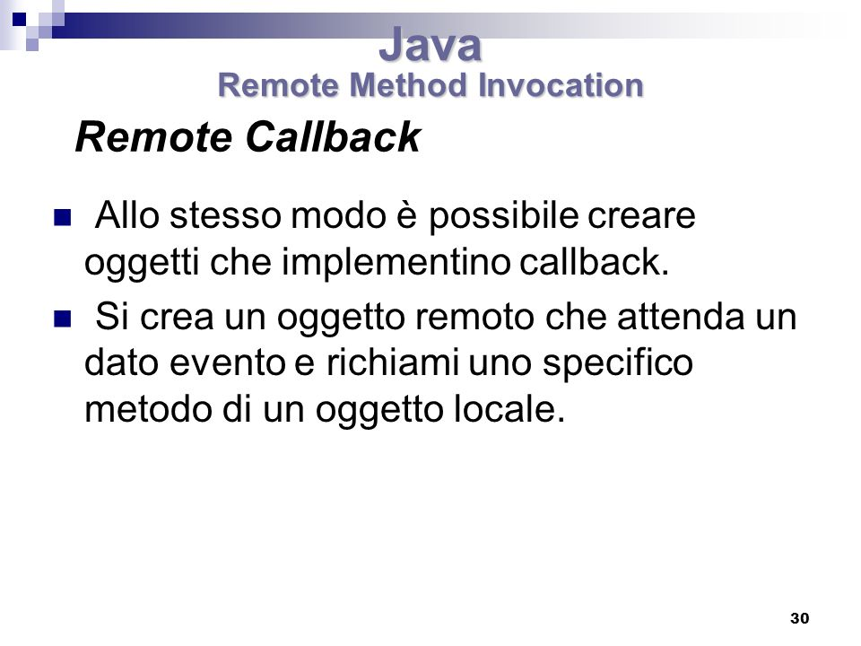30 Allo stesso modo è possibile creare oggetti che implementino callback.