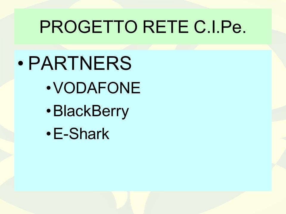 PROGETTO RETE C.I.Pe. PARTNERS VODAFONE BlackBerry E-Shark
