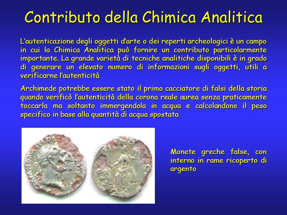 Lautenticazione degli oggetti darte o dei reperti archeologici è un campo in cui la Chimica Analitica può fornire un contributo particolarmente importante.