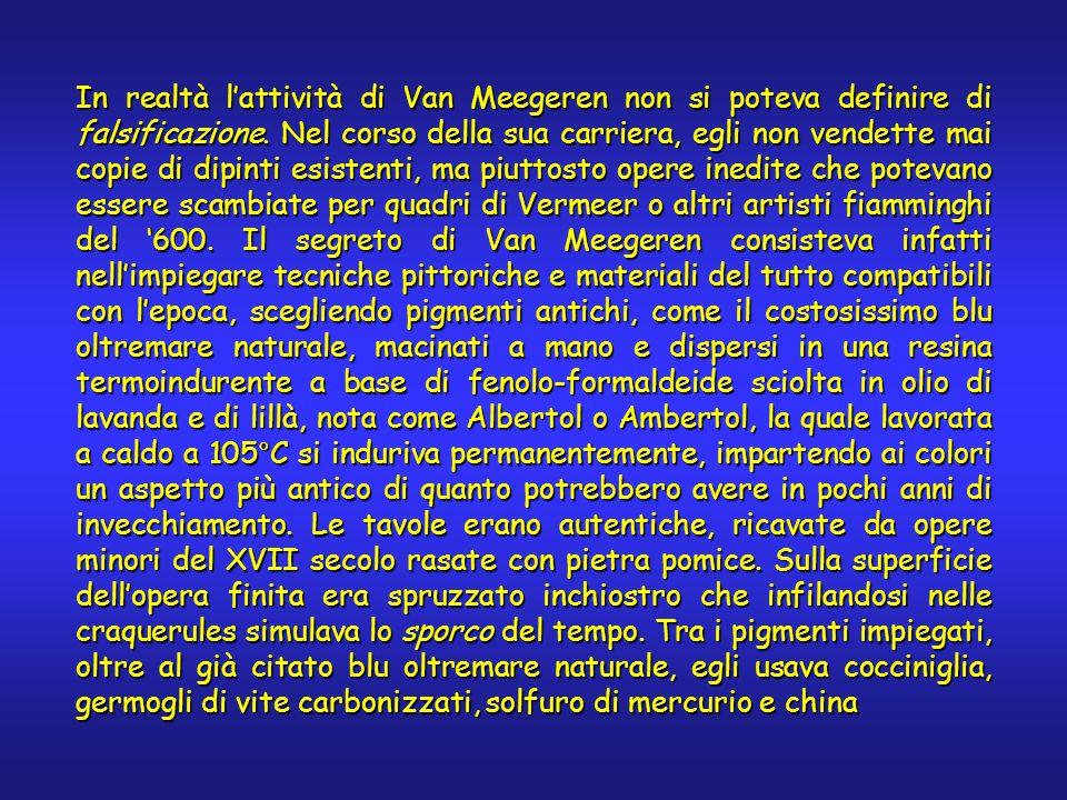 In realtà lattività di Van Meegeren non si poteva definire di falsificazione.