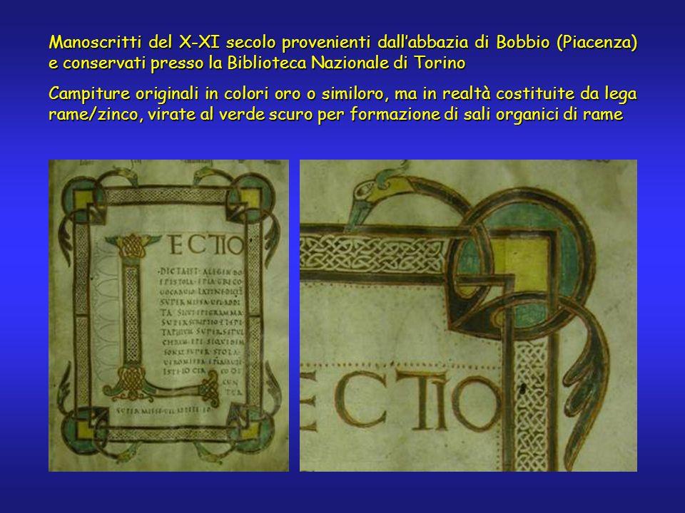 Manoscritti del X-XI secolo provenienti dallabbazia di Bobbio (Piacenza) e conservati presso la Biblioteca Nazionale di Torino Campiture originali in colori oro o similoro, ma in realtà costituite da lega rame/zinco, virate al verde scuro per formazione di sali organici di rame