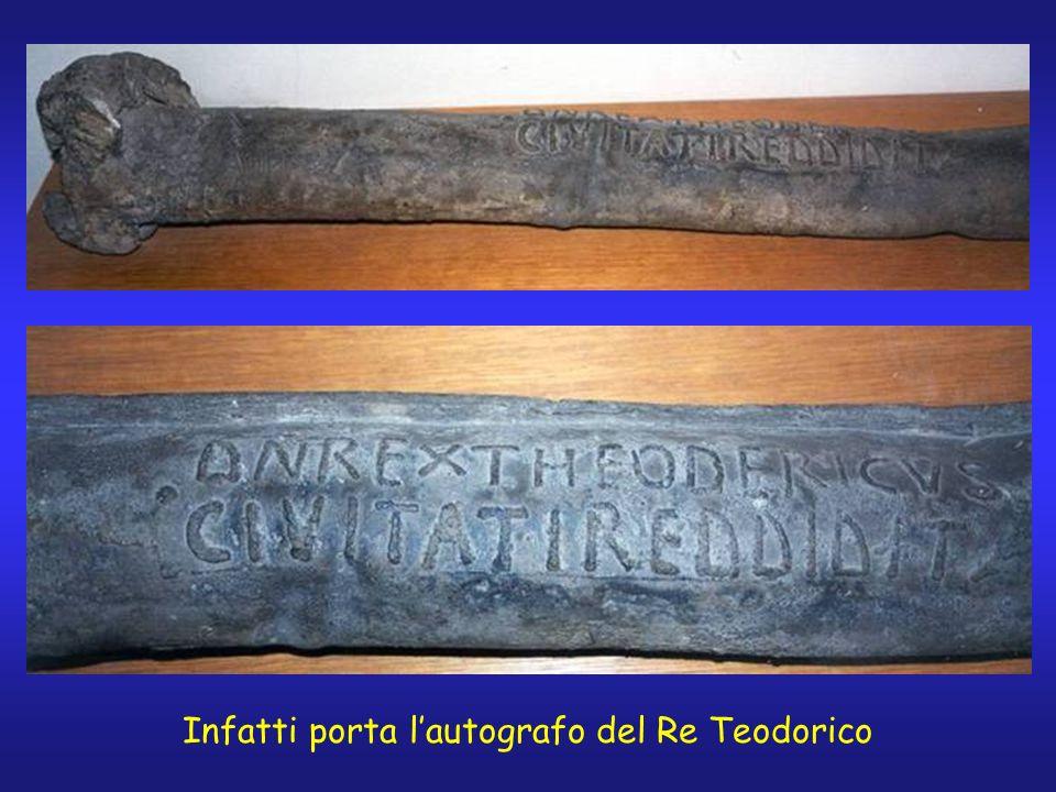 Infatti porta lautografo del Re Teodorico