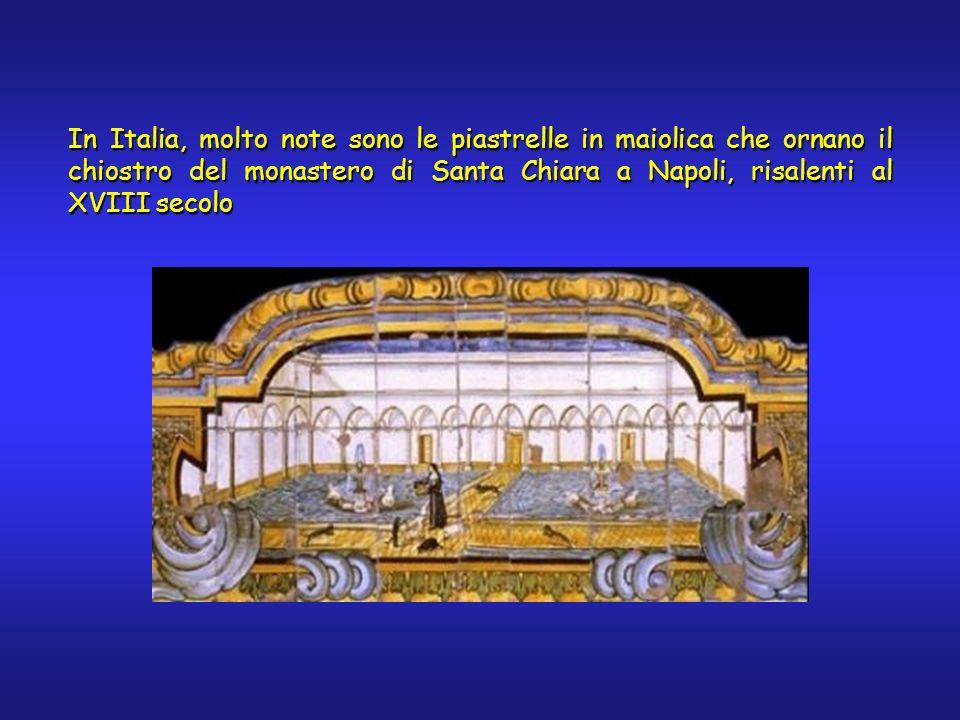 In Italia, molto note sono le piastrelle in maiolica che ornano il chiostro del monastero di Santa Chiara a Napoli, risalenti al XVIII secolo