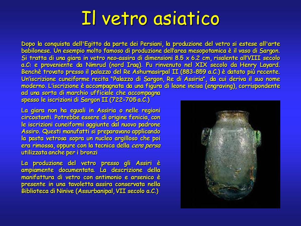 Dopo la conquista dell Egitto da parte dei Persiani, la produzione del vetro si estese all arte babilonese.