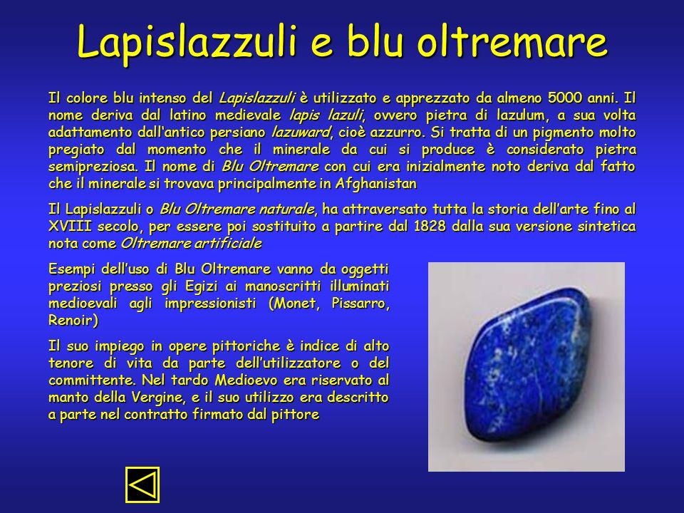 Lapislazzuli e blu oltremare Il colore blu intenso del Lapislazzuli è utilizzato e apprezzato da almeno 5000 anni.