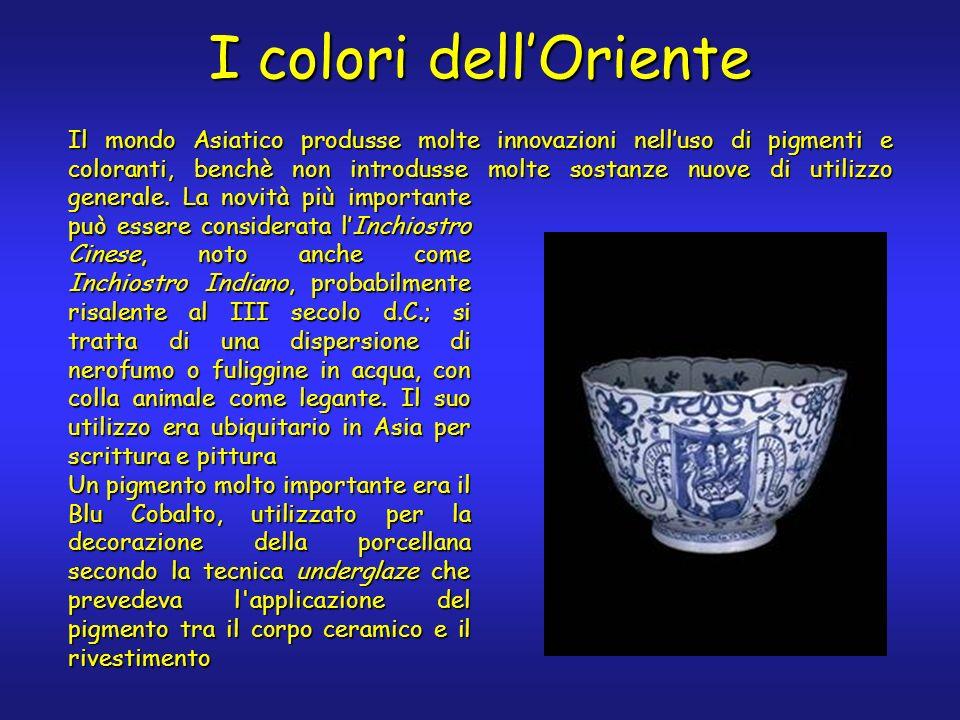 I colori dellOriente Il mondo Asiatico produsse molte innovazioni nelluso di pigmenti e coloranti, benchè non introdusse molte sostanze nuove di utilizzo generale.