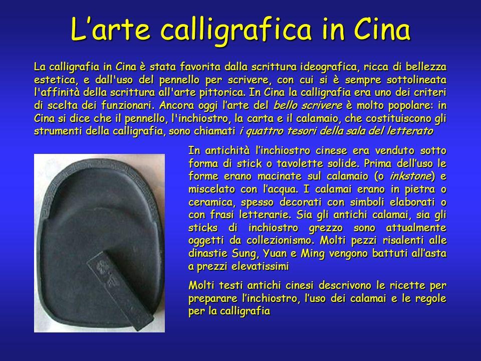 Larte calligrafica in Cina La calligrafia in Cina è stata favorita dalla scrittura ideografica, ricca di bellezza estetica, e dall'uso del pennello pe