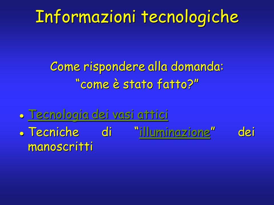 Informazioni tecnologiche Tecnologia dei vasi attici Tecnologia dei vasi attici Tecnologia dei vasi attici Tecnologia dei vasi attici Tecniche di illu