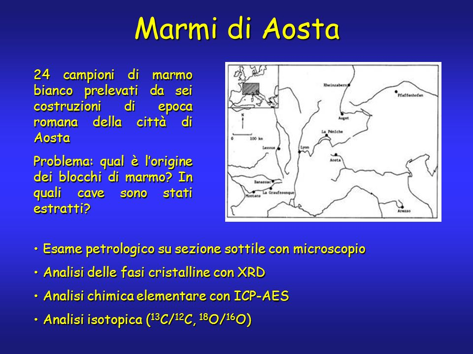 24 campioni di marmo bianco prelevati da sei costruzioni di epoca romana della città di Aosta Problema: qual è lorigine dei blocchi di marmo.