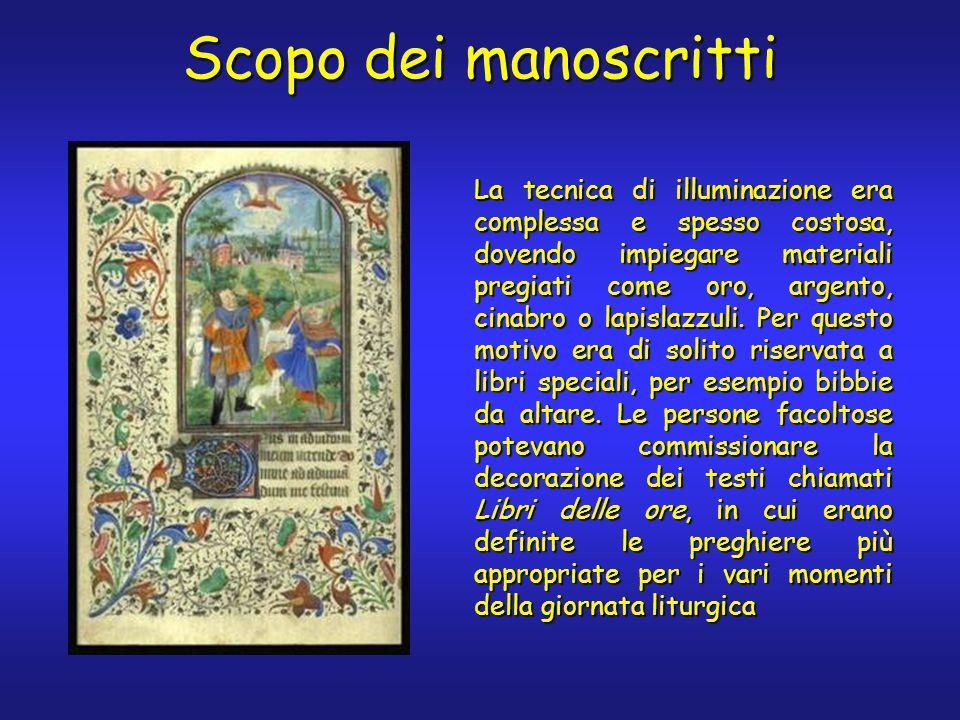 Scopo dei manoscritti La tecnica di illuminazione era complessa e spesso costosa, dovendo impiegare materiali pregiati come oro, argento, cinabro o la