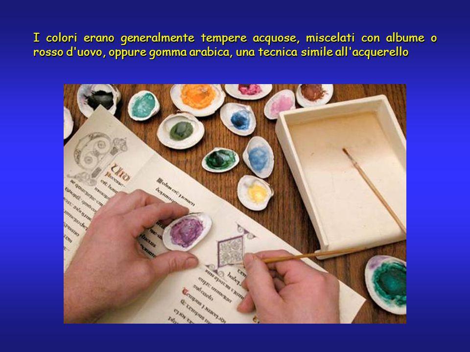 I colori erano generalmente tempere acquose, miscelati con albume o rosso d uovo, oppure gomma arabica, una tecnica simile all acquerello