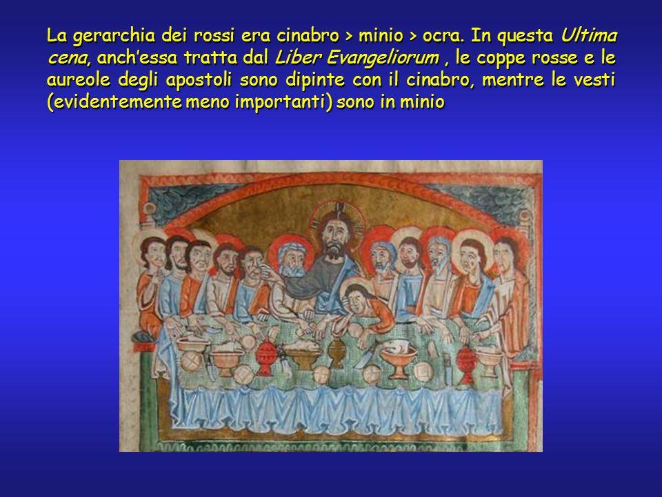 La gerarchia dei rossi era cinabro > minio > ocra. In questa Ultima cena, anchessa tratta dal Liber Evangeliorum, le coppe rosse e le aureole degli ap