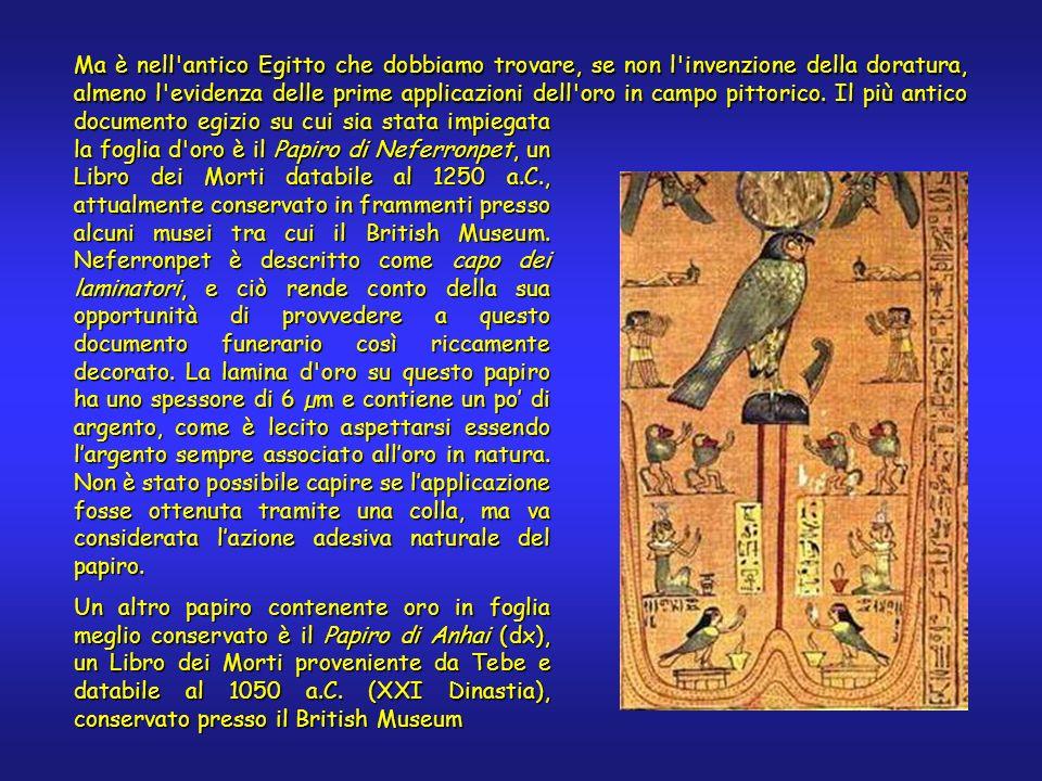 Ma è nell'antico Egitto che dobbiamo trovare, se non l'invenzione della doratura, almeno l'evidenza delle prime applicazioni dell'oro in campo pittori